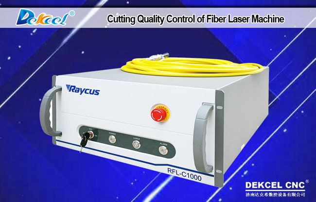 How to control the cutting quality of fiber laser cutter cnc machine